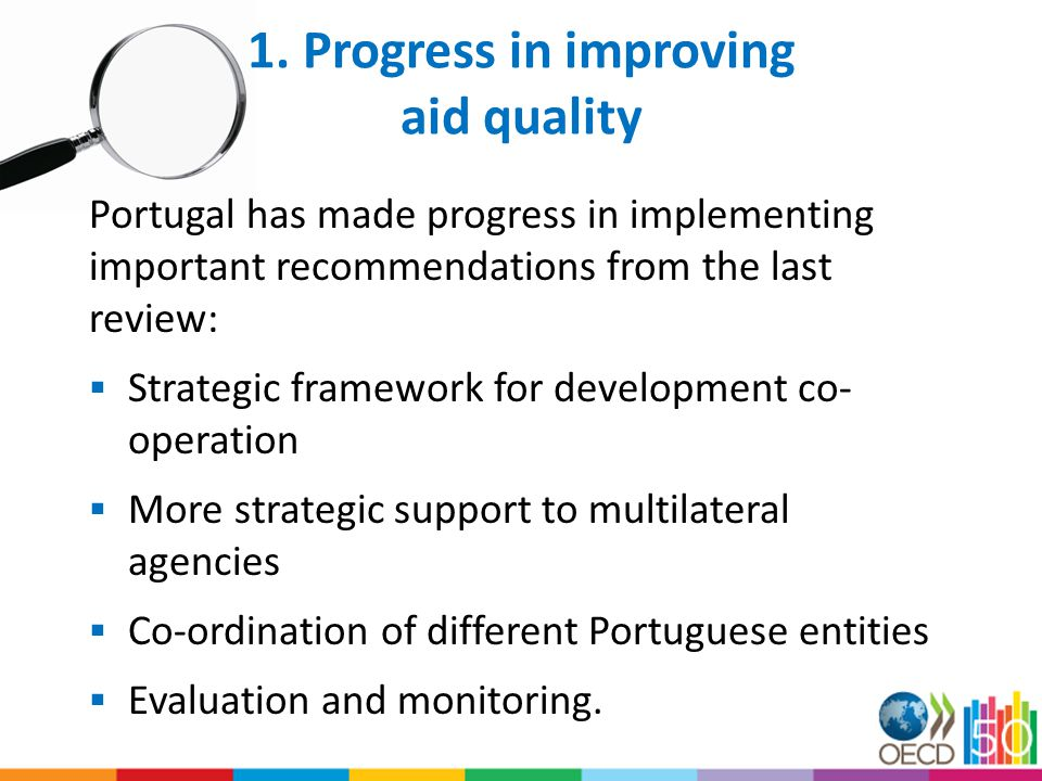 Challenges to further improvements There are some constraints to further progress and challenges, for example:  Fragmentation, aid effectiveness,  Budgeting system, inflexibility in human resource management.