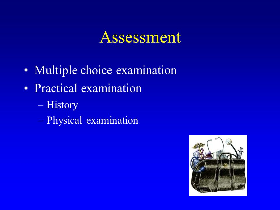 Basic Clinical Skills 70% of diagnosis can be based on history alone 90% of diagnosis can be made when the physical examination is added Expensive tests often confirm what is found in the H&P