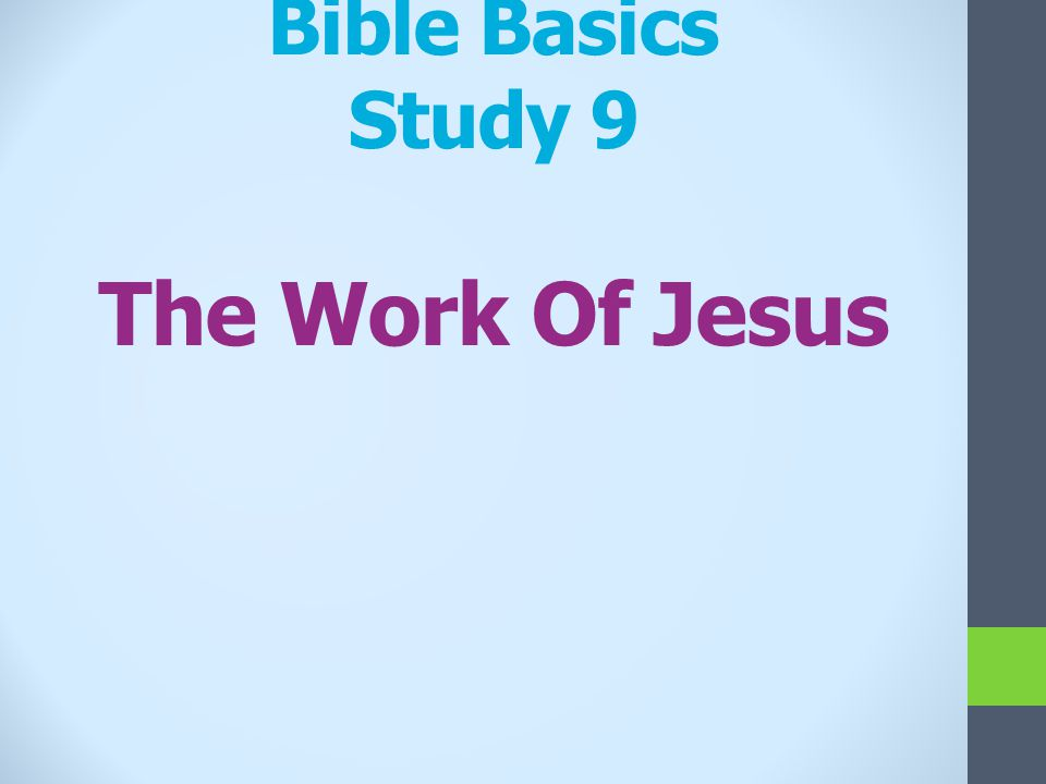 Bible Basics Study 9 The Work Of Jesus