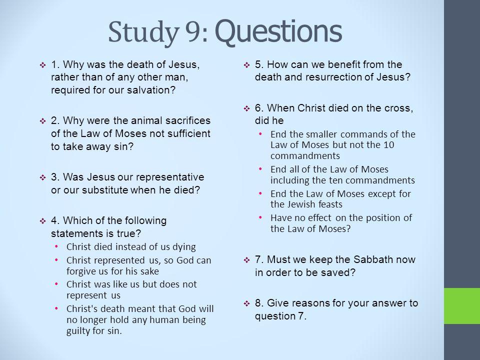 Study 9: Questions  1.