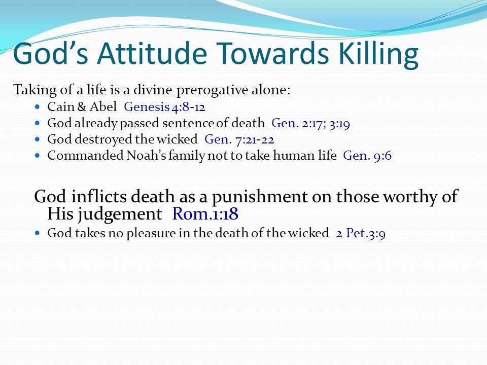 Christian Attitude Towards Killing To kill for any reason is forbidden Matt.