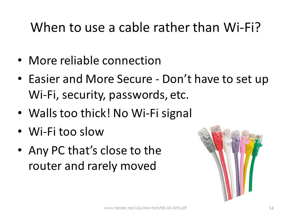 When to use a cable rather than Wi-Fi.