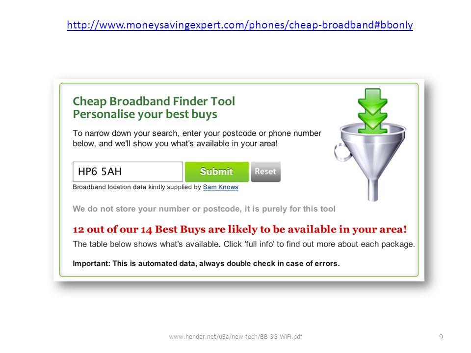 www.hender.net/u3a/new-tech/BB-3G-WiFi.pdf 10 http://www.moneysavingexpert.com/phones/cheap-broadband#bbonly