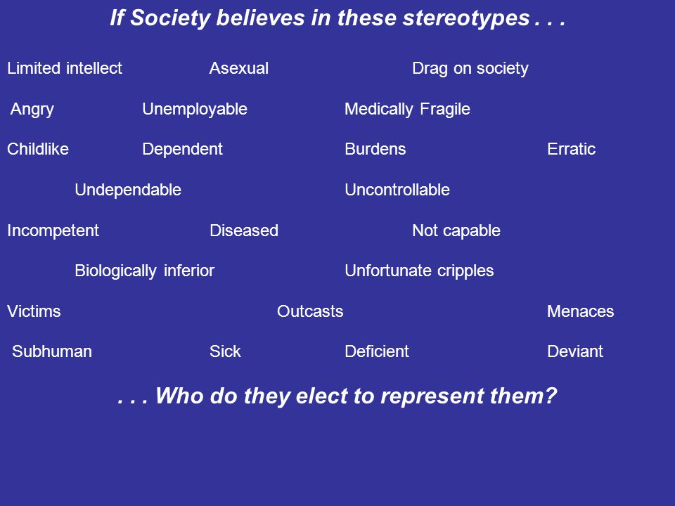If our representatives believe in these stereotypes...