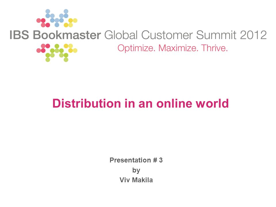 Presentation # 3 by Viv Makila Distribution in an online world