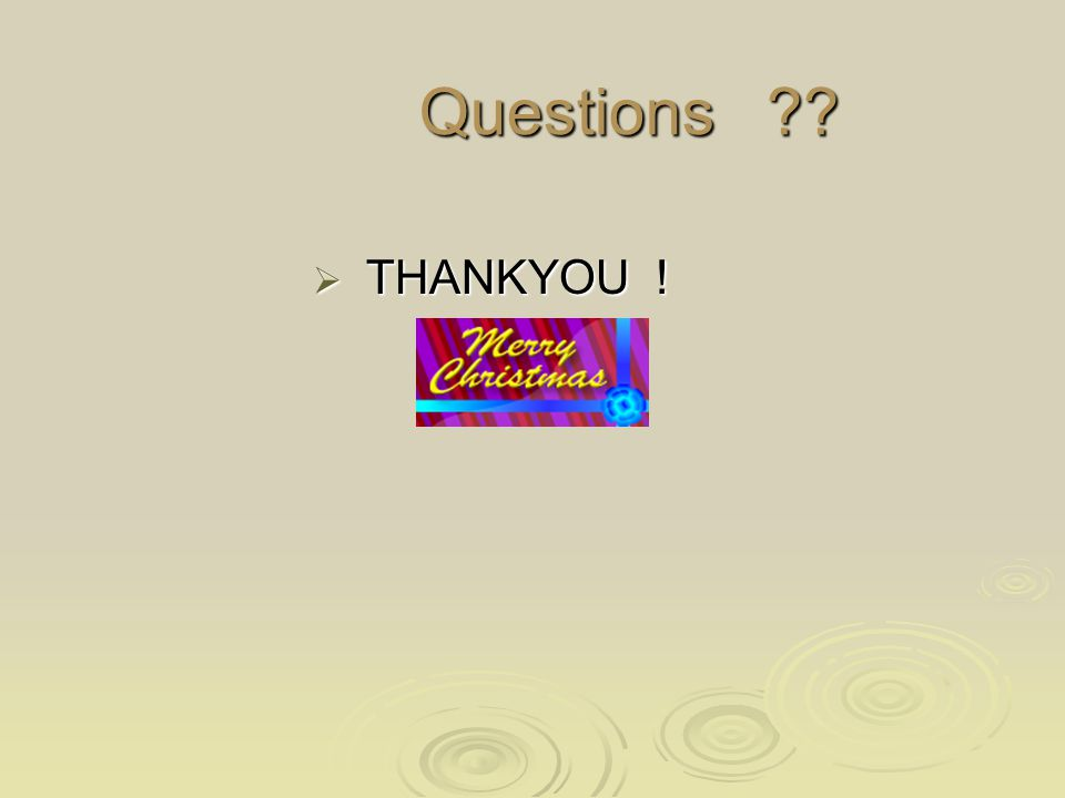 Questions Questions  THANKYOU !