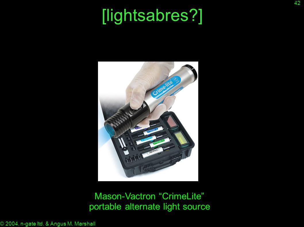 "42 © 2004, n-gate ltd. & Angus M. Marshall [lightsabres?] Mason-Vactron ""CrimeLite"" portable alternate light source"