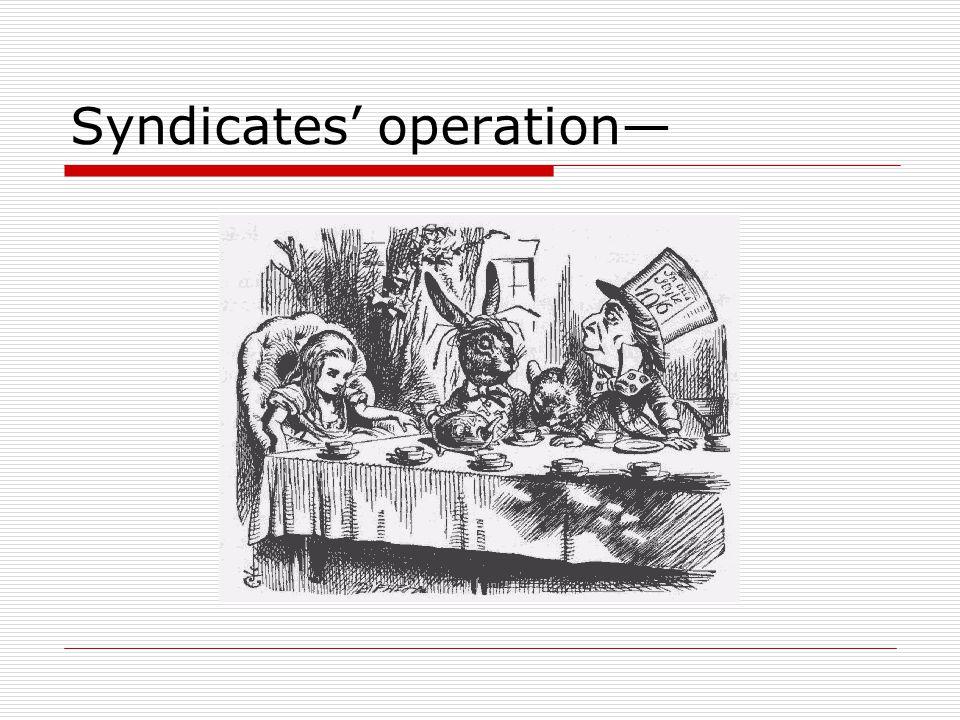 Syndicates' operation—