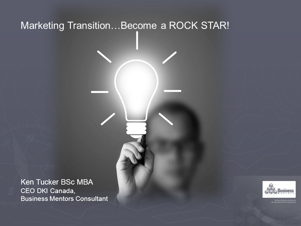 Ken Tucker BSc MBA CEO DKI Canada, Business Mentors Consultant Marketing Transition…Become a ROCK STAR!