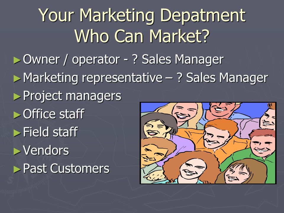 Your Marketing Depatment Who Can Market.► Owner / operator - .