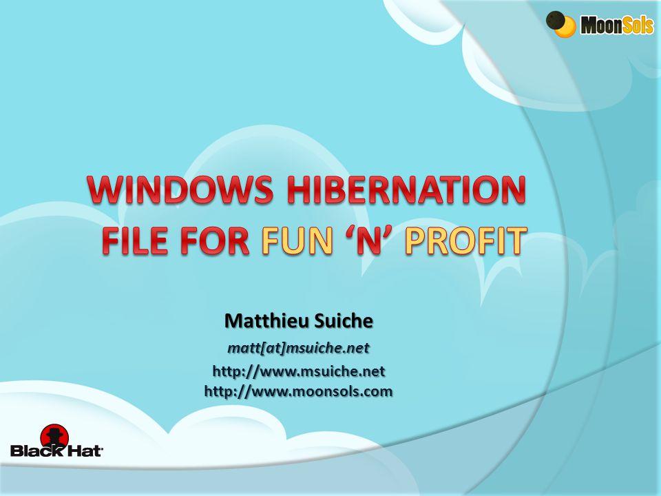 Matthieu Suiche matt[at]msuiche.net http://www.msuiche.net http://www.moonsols.com