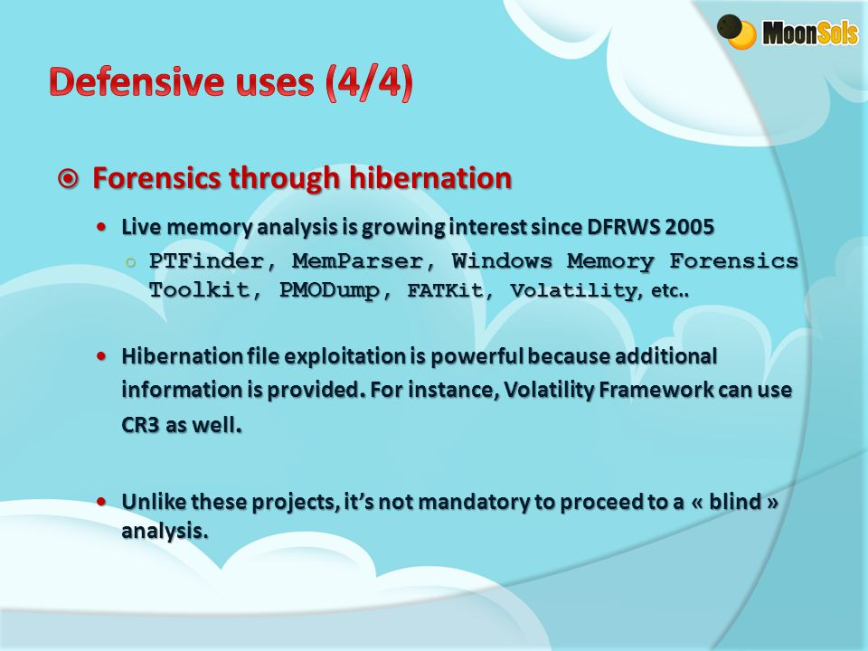  Forensics through hibernation Live memory analysis is growing interest since DFRWS 2005 Live memory analysis is growing interest since DFRWS 2005 ○