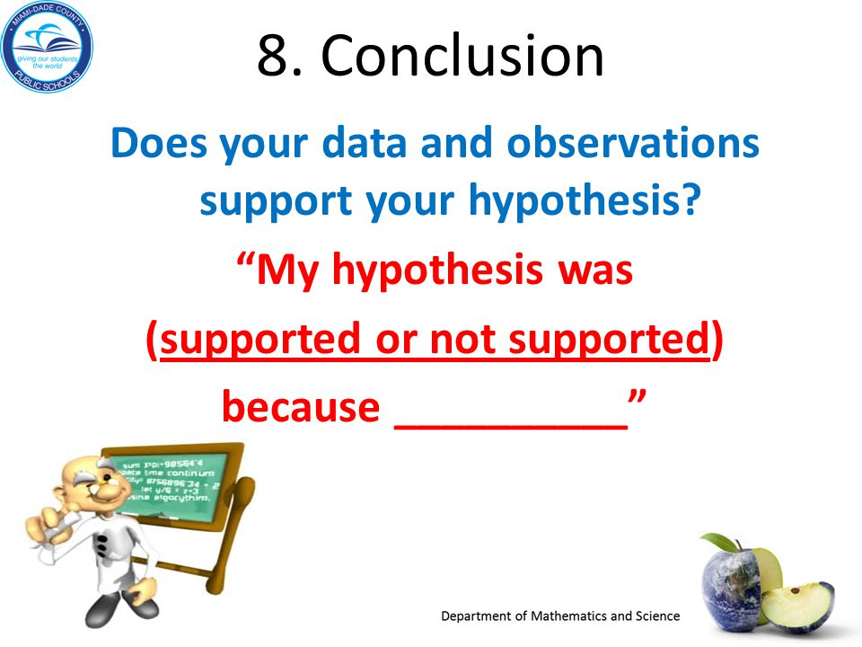 8. Conclusion Does your data and observations support your hypothesis.