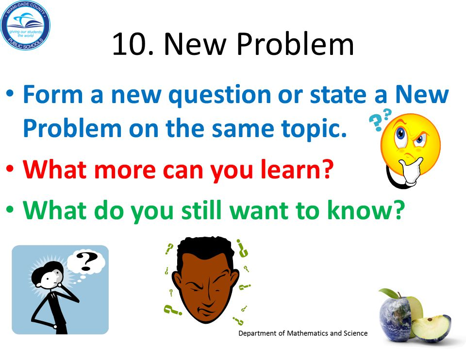 10. New Problem Form a new question or state a New Problem on the same topic.