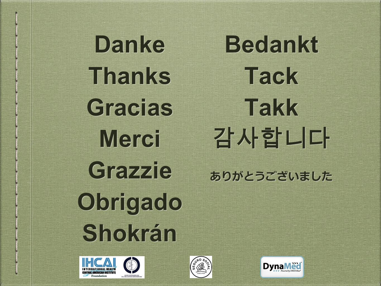Danke Thanks Gracias Merci Grazzie Obrigado Shokrán Bedankt Tack Takk 감사합니다 ありがとうございました Danke Thanks Gracias Merci Grazzie Obrigado Shokrán Bedankt Tack Takk 감사합니다 ありがとうございました