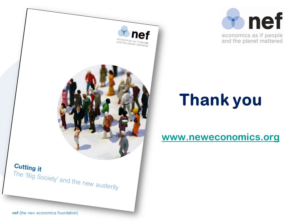 nef (the new economics foundation) Thank you www.neweconomics.org