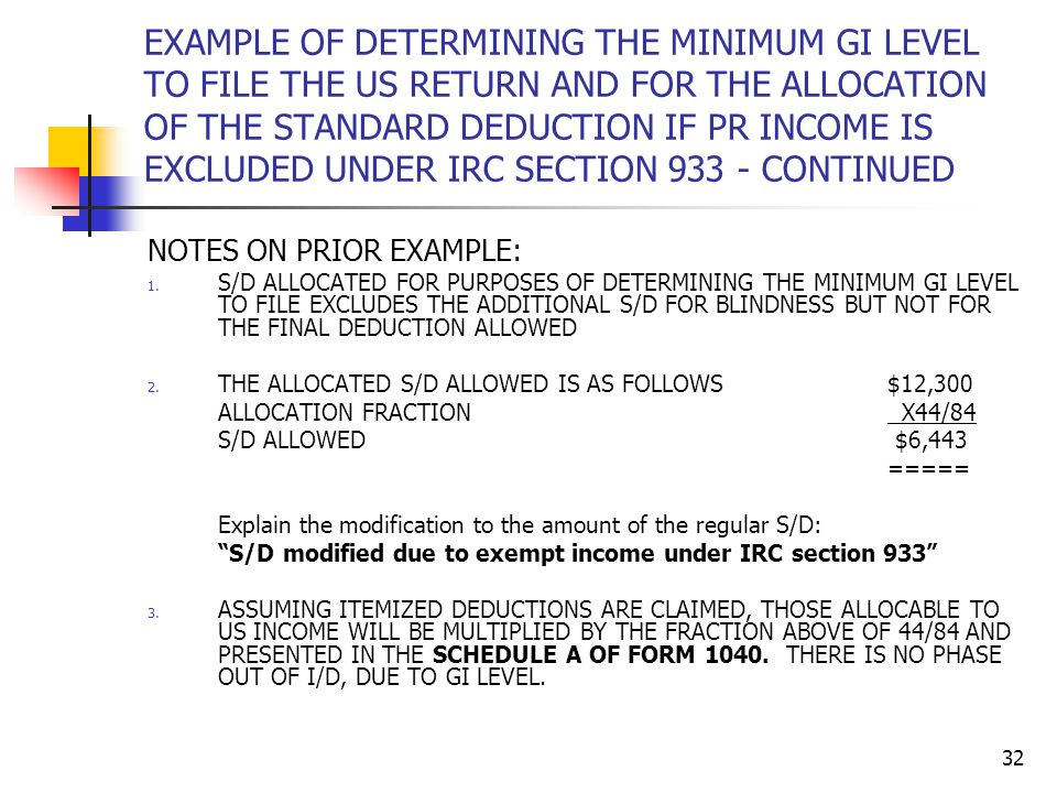 32 EXAMPLE OF DETERMINING THE MINIMUM GI LEVEL TO FILE THE US RETURN AND FOR THE ALLOCATION OF THE STANDARD DEDUCTION IF PR INCOME IS EXCLUDED UNDER I