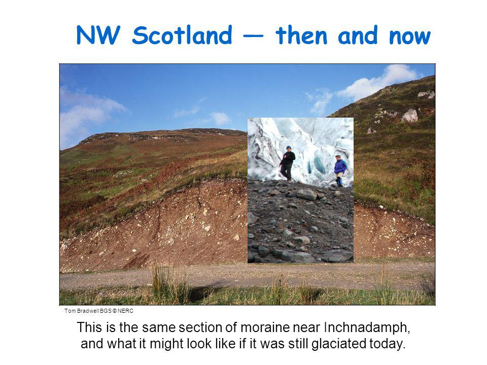 NW Scotland — then and now This is the same section of moraine near Inchnadamph, and what it might look like if it was still glaciated today.