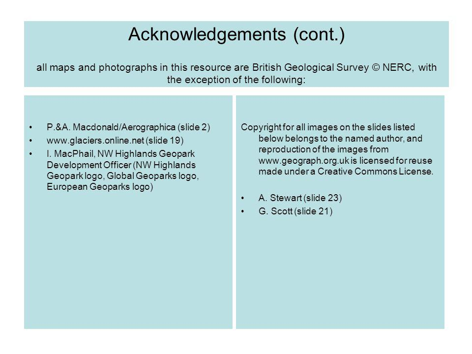 Acknowledgements (cont.) all maps and photographs in this resource are British Geological Survey © NERC, with the exception of the following: P.&A.