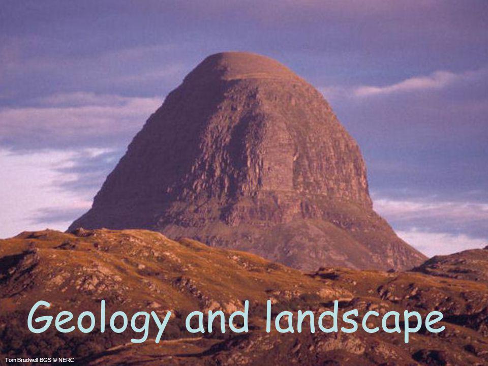 Geology and landscape Tom Bradwell BGS © NERC