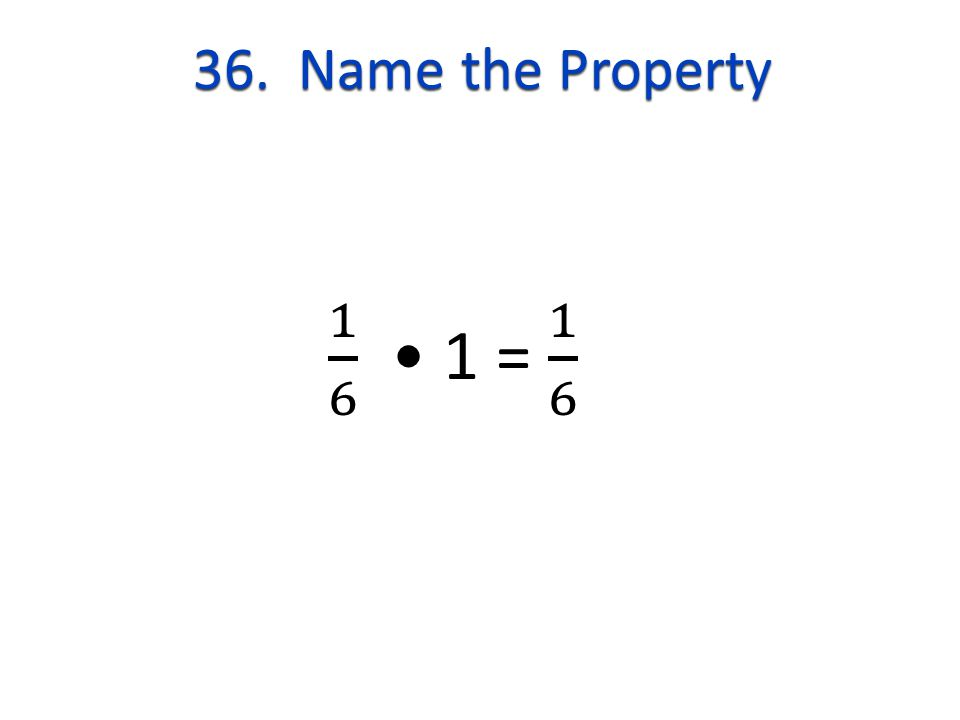 36. Name the Property
