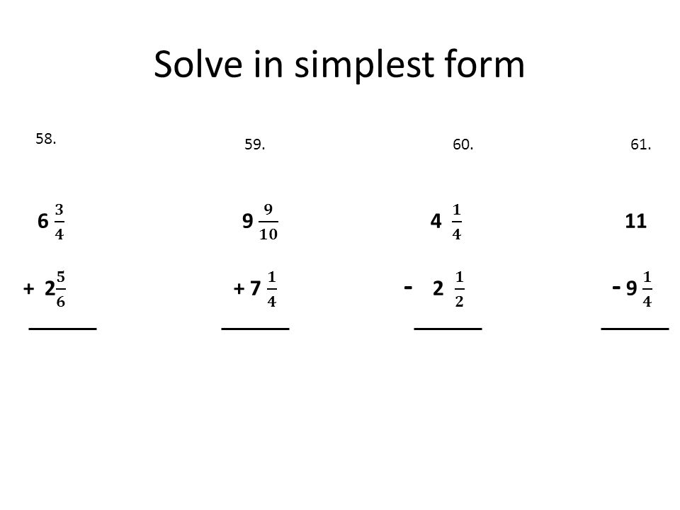 Solve in simplest form 58. 59.60.61.