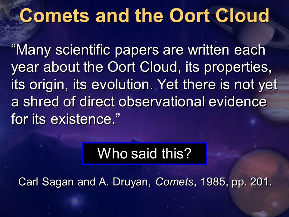 """Comets and the Oort Cloud """"Many scientific papers are written each year about the Oort Cloud, its properties, its origin, its evolution. Yet there is"""