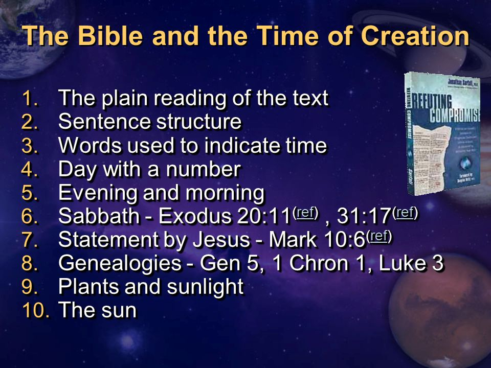 1. The plain reading of the text 2. Sentence structure 3. Words used to indicate time 4. Day with a number 5. Evening and morning 6. Sabbath - Exodus