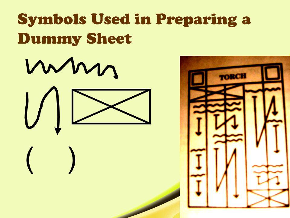 Symbols Used in Preparing a Dummy Sheet ( )