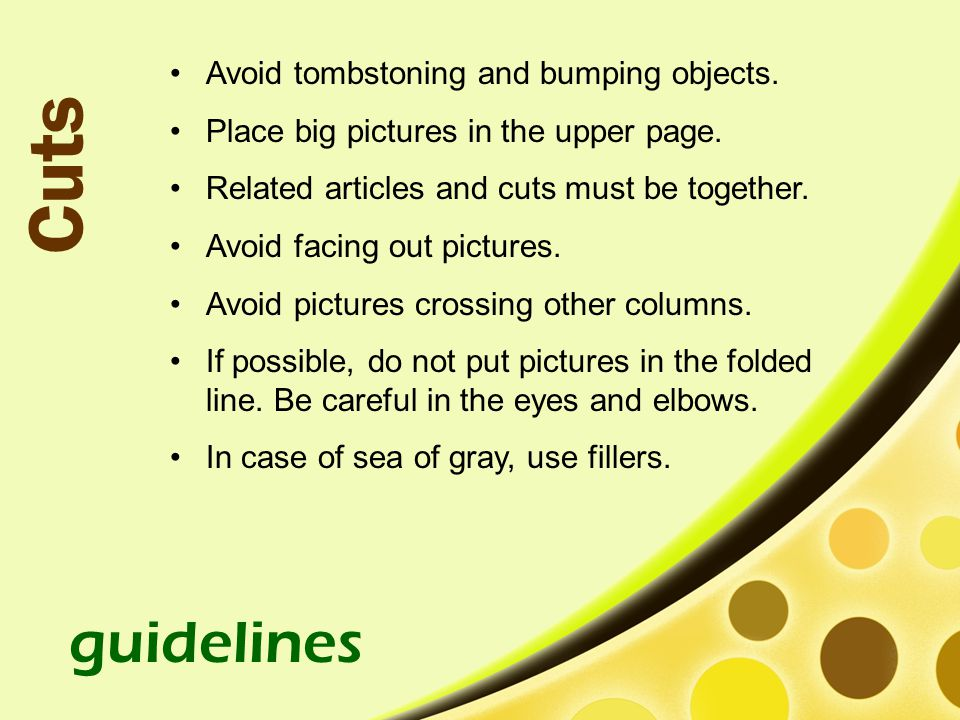 Avoid tombstoning and bumping objects.Place big pictures in the upper page.