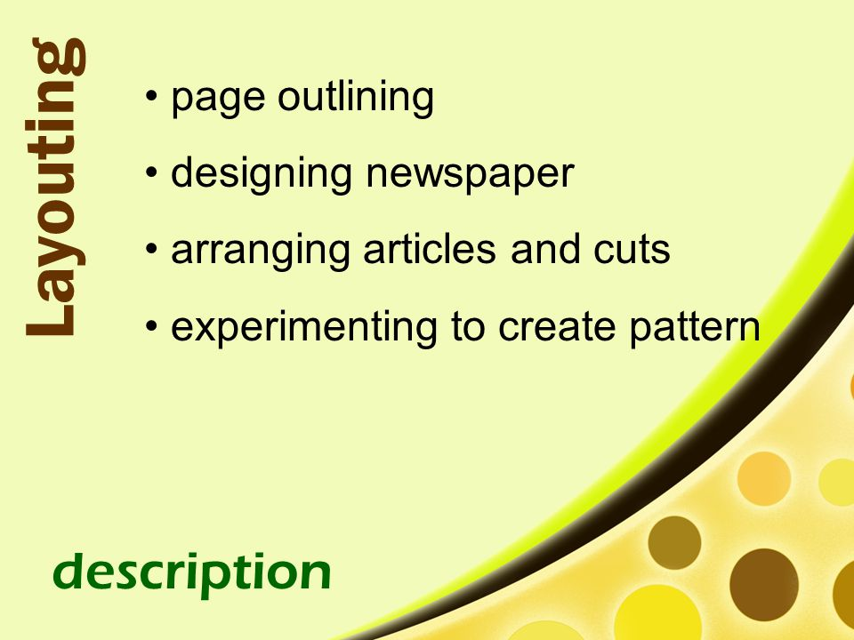 Layouting page outlining designing newspaper arranging articles and cuts experimenting to create pattern description