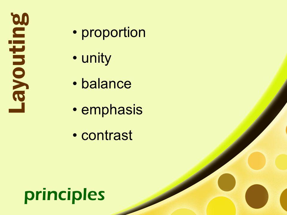 proportion unity balance emphasis contrast principles Layouting