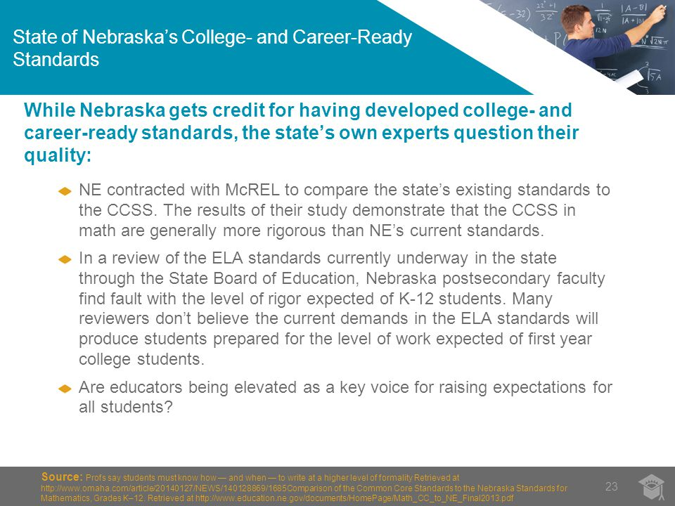 While Nebraska gets credit for having developed college- and career-ready standards, the state's own experts question their quality: NE contracted with McREL to compare the state's existing standards to the CCSS.