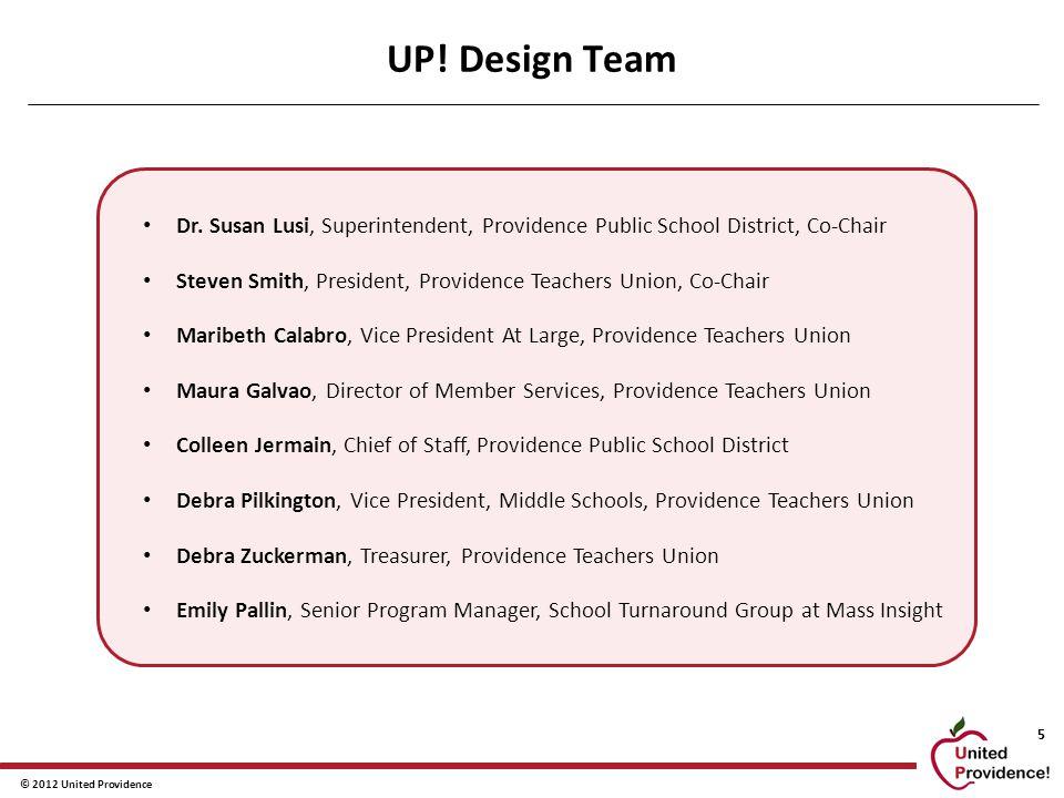 © 2012 United Providence 5 UP. Design Team Dr.