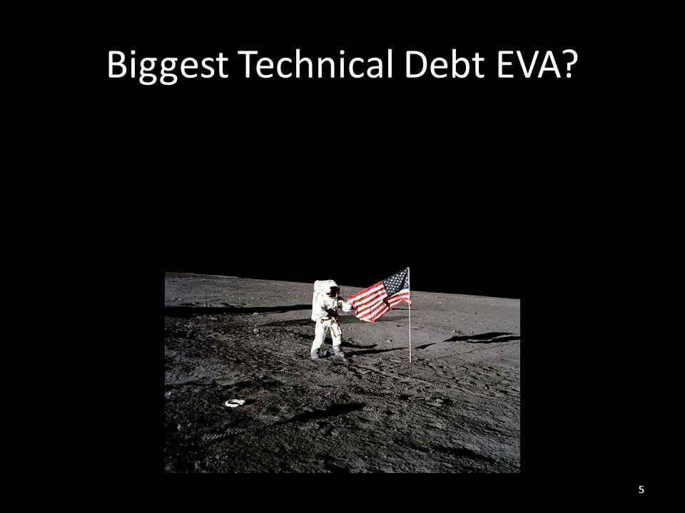 Biggest Technical Debt EVA 5