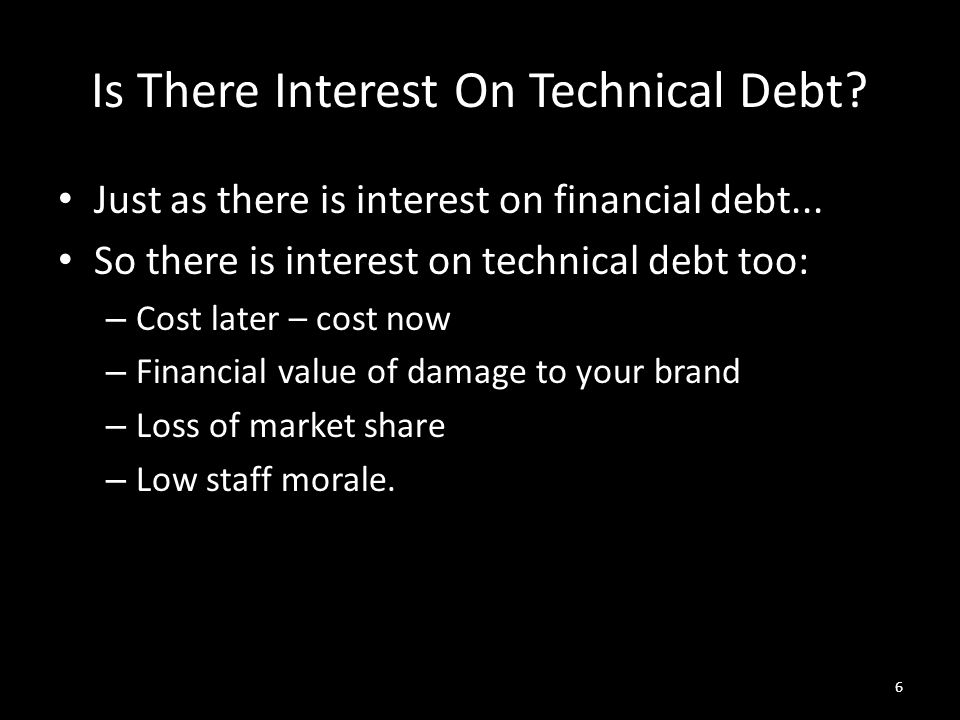 Is There Interest On Technical Debt. Just as there is interest on financial debt...