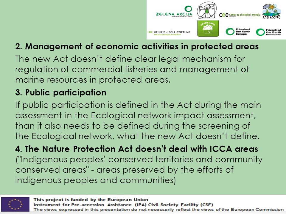 2. Management of economic activities in protected areas The new Act doesn't define clear legal mechanism for regulation of commercial fisheries and ma