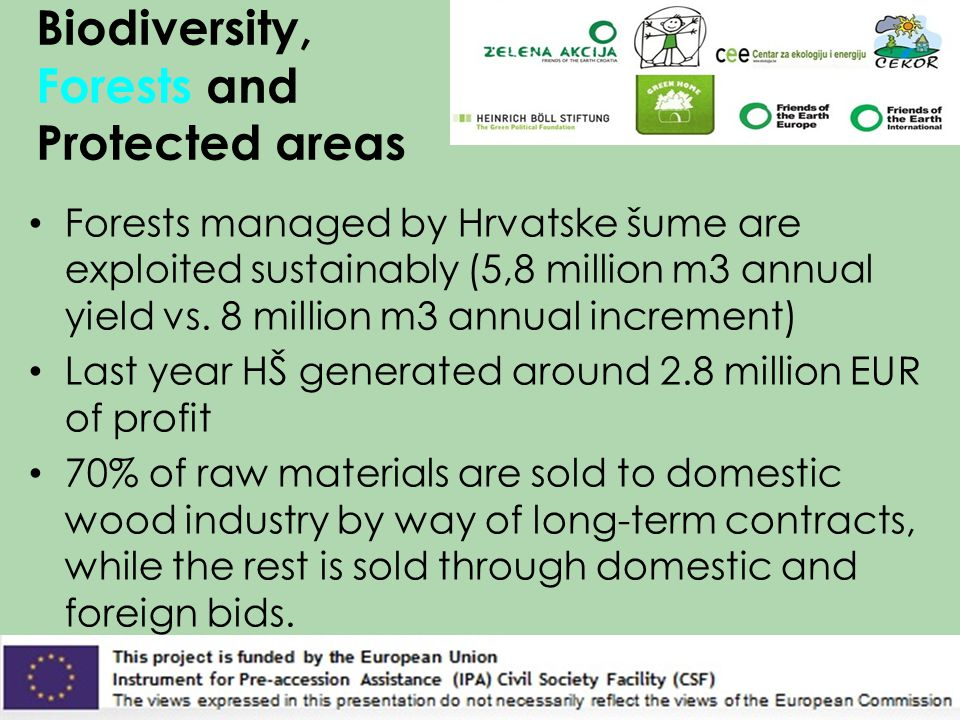 Biodiversity, Forests and Protected areas Forests managed by Hrvatske šume are exploited sustainably (5,8 million m3 annual yield vs. 8 million m3 ann