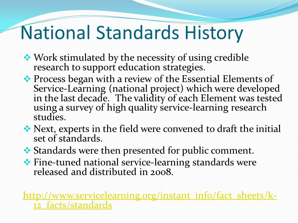 National Standards History  Work stimulated by the necessity of using credible research to support education strategies.