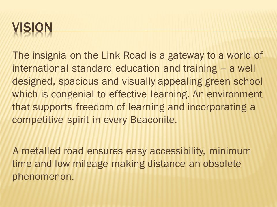The insignia on the Link Road is a gateway to a world of international standard education and training – a well designed, spacious and visually appeal