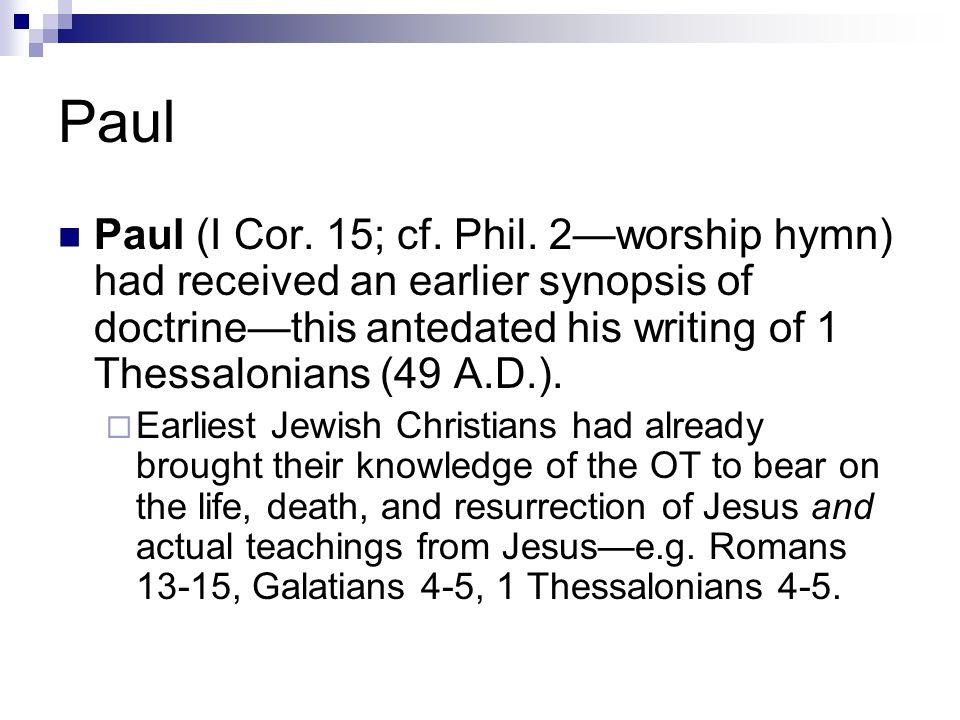 Paul Paul (I Cor. 15; cf. Phil.