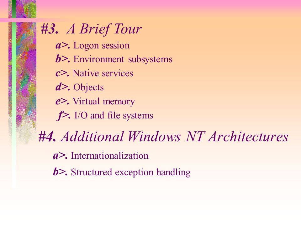 #4. Additional Windows NT Architectures a>. Internationalization b>.