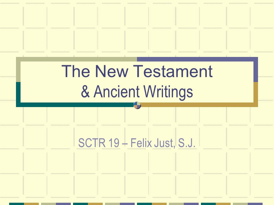 The New Testament & Ancient Writings SCTR 19 – Felix Just, S.J.