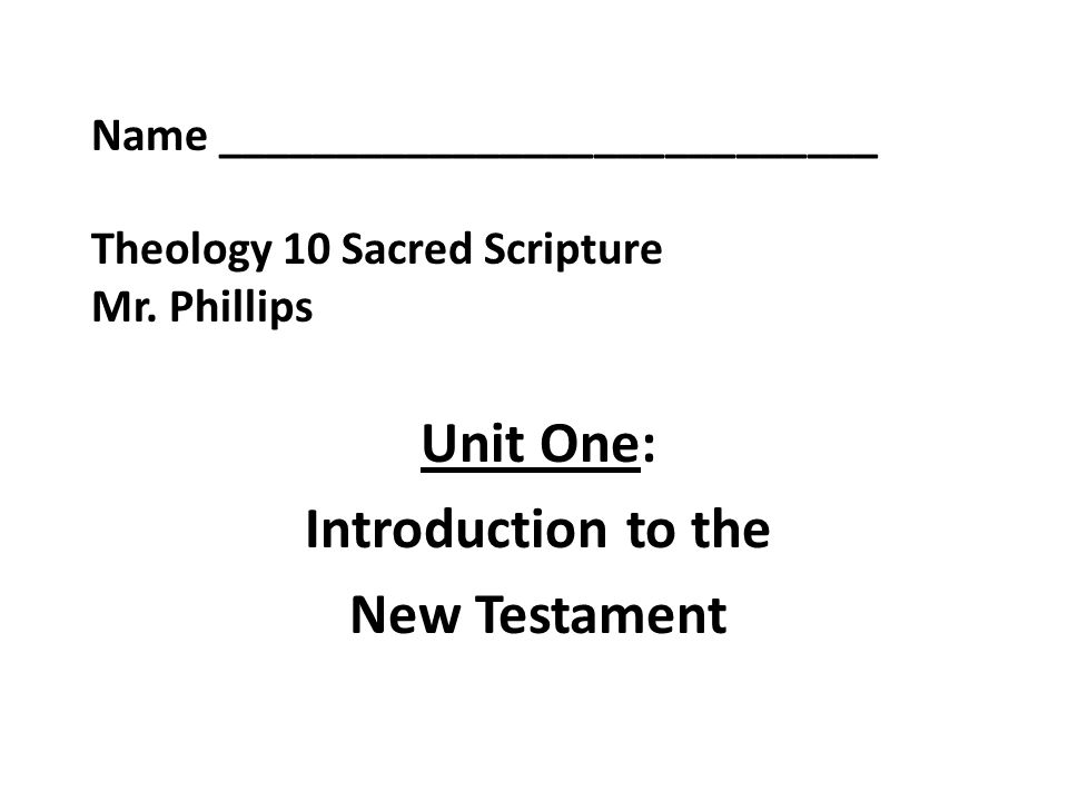 Name ____________________________ Theology 10 Sacred Scripture Mr.