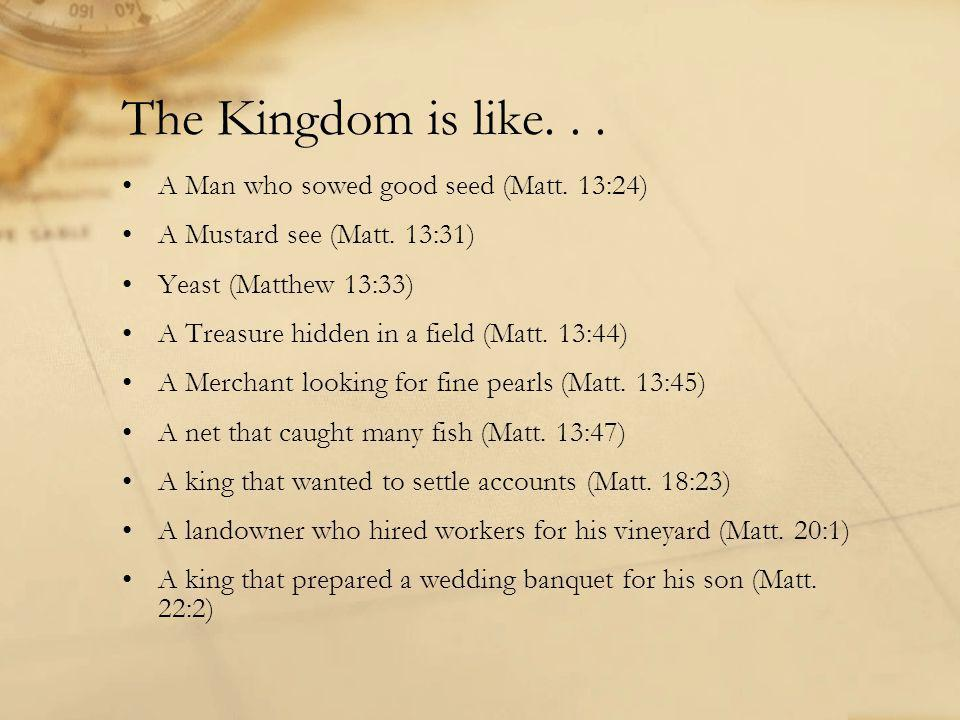 The Kingdom is like... A Man who sowed good seed (Matt.