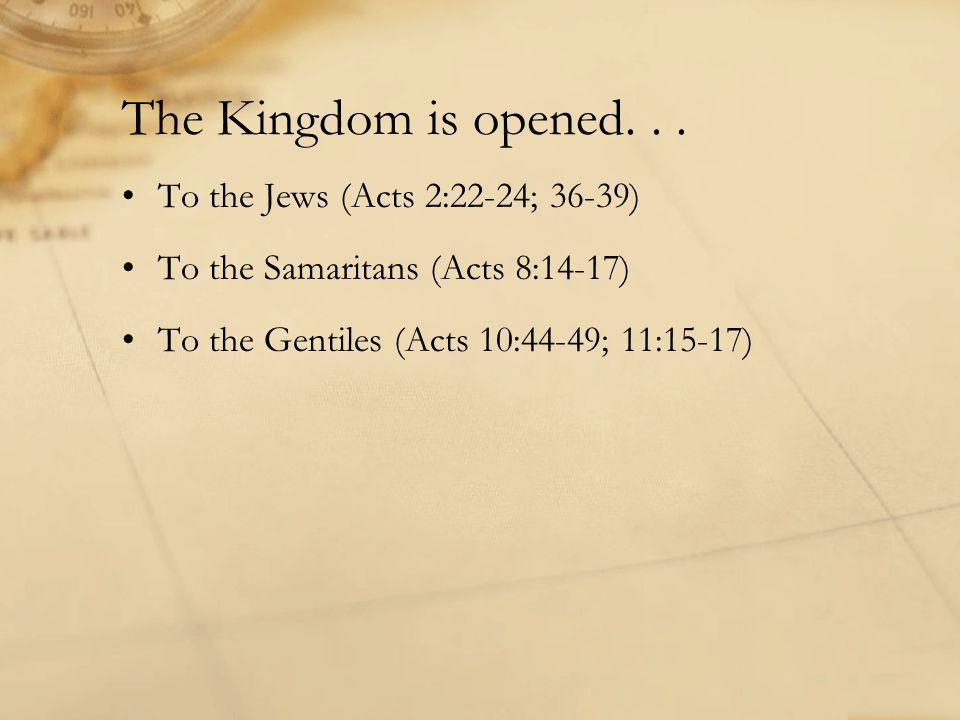 The Kingdom is opened...