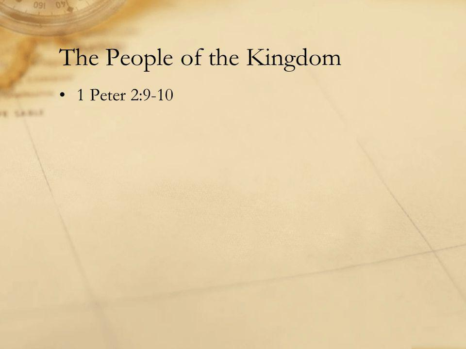 The People of the Kingdom 1 Peter 2:9-10