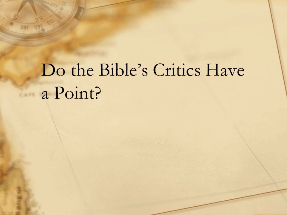 Do the Bible's Critics Have a Point