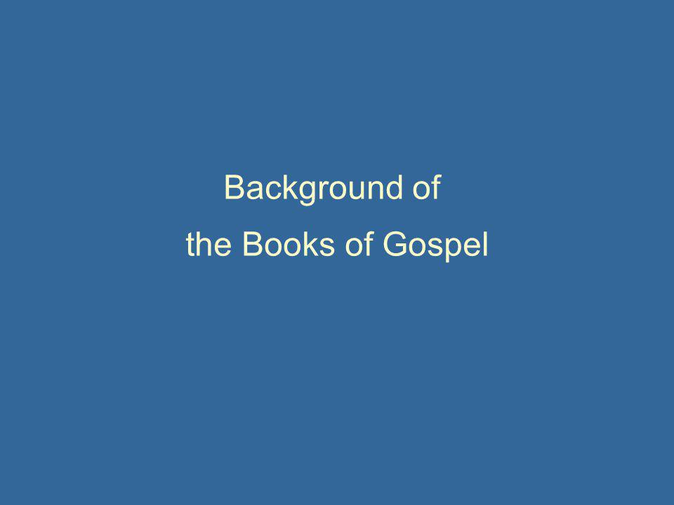 Background of the Books of Gospel