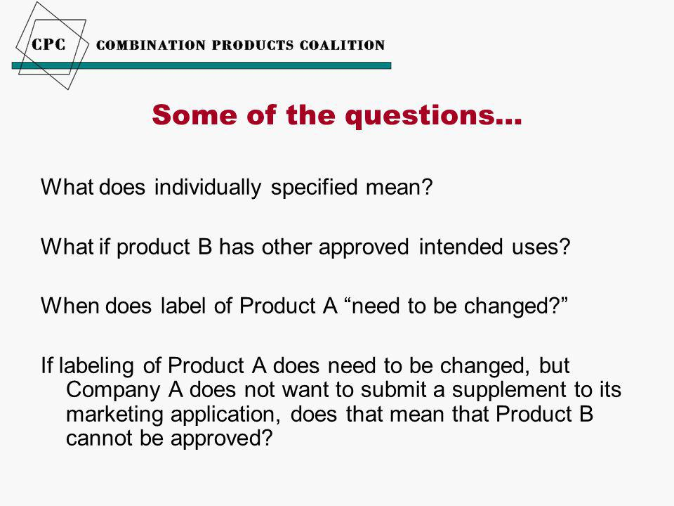 What does individually specified mean. What if product B has other approved intended uses.